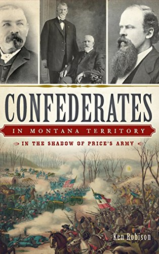 9781540210883: Confederates in Montana Territory: In the Shadow of Price's Army