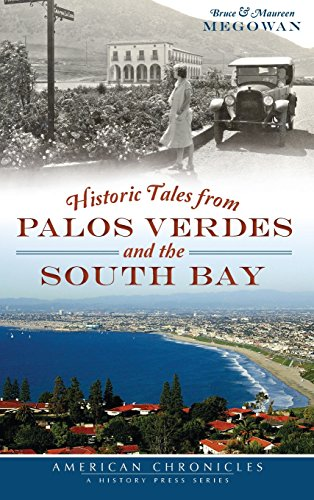 9781540210920: Historic Tales from Palos Verdes and the South Bay