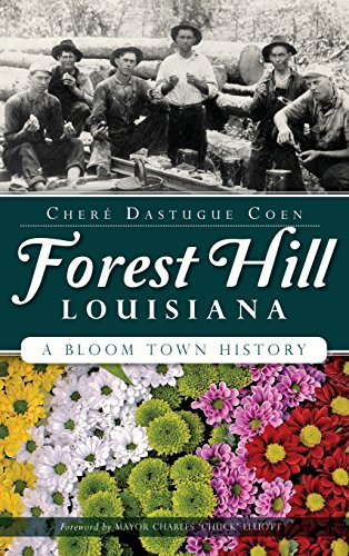 9781540211637: Forest Hill, Louisiana: A Bloom Town History
