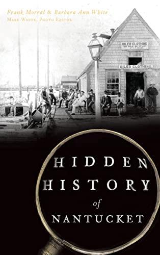 9781540211675: Hidden History of Nantucket