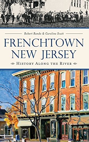 9781540211736: Frenchtown, New Jersey: History Along the River