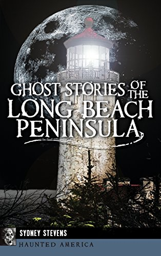 9781540211903: Ghost Stories of the Long Beach Peninsula