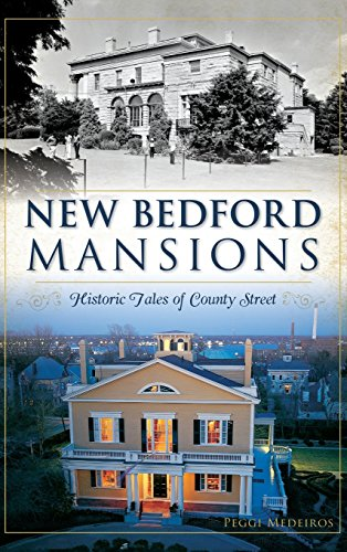 9781540212412: New Bedford Mansions: Historic Tales of County Street