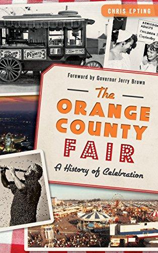 9781540212511: The: Orange County Fair: A History of Celebration