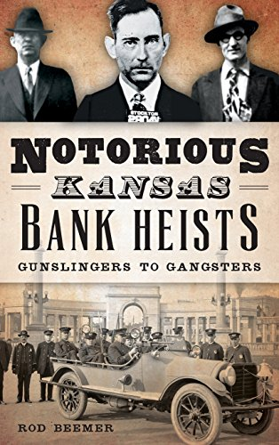 9781540212788: Notorious Kansas Bank Heists: Gunslingers to Gangsters