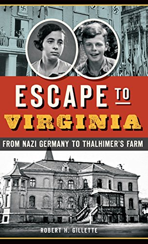 9781540213341: Escape to Virginia: From Nazi Germany to Thalhimer S Farm