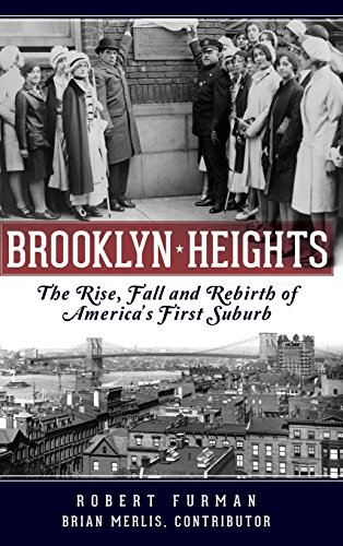 9781540213716: Brooklyn Heights: The Rise, Fall and Rebirth of America's First Suburb