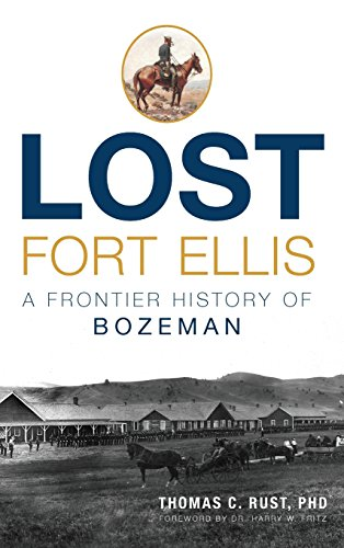 9781540213914: Lost Fort Ellis: A Frontier History of Bozeman