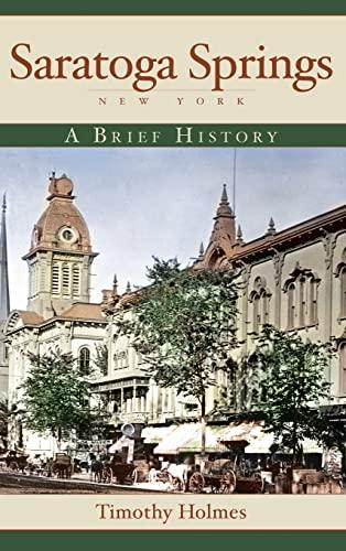 9781540218636: Saratoga Springs, New York: A Brief History