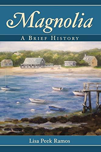 9781540218643: Magnolia: A Brief History