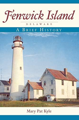 9781540218919: Fenwick Island, Delaware: A Brief History