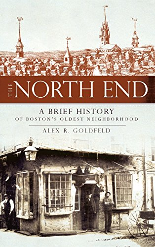 9781540219015: The North End: A Brief History of Boston's Oldest Neighborhood