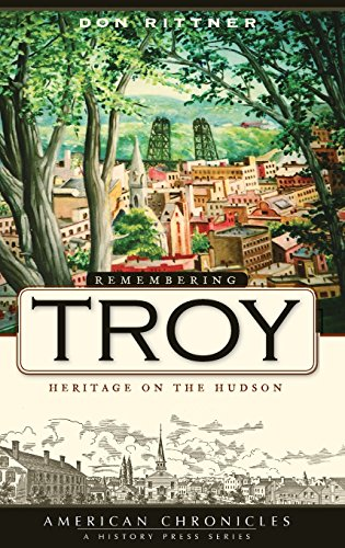 9781540219138: Remembering Troy: Heritage on the Hudson