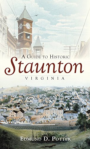 9781540219183: A Guide to Historic Staunton, Virginia