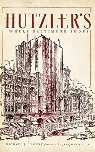 9781540220844: Hutzler's: Where Baltimore Shops