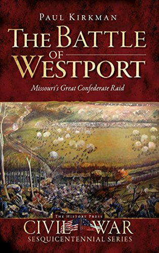 9781540220967: The Battle of Westport: Missouri's Great Confederate Raid