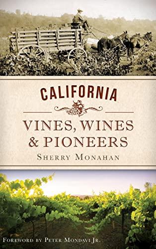 9781540221353: California Vines, Wines & Pioneers