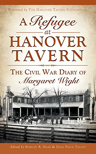 9781540221667: A Refugee at Hanover Tavern: The Civil War Diary of Margaret Wight