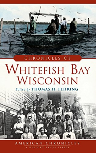 Chronicles of Whitefish Bay, Wisconsin (Hardback or: Fehring, Thomas H.