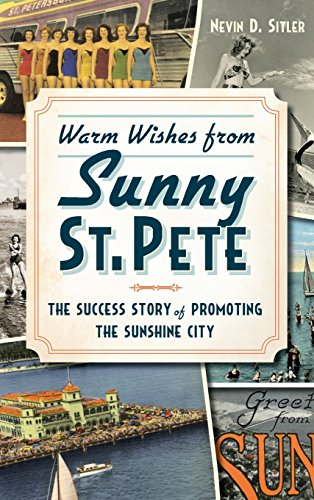 9781540222664: Warm Wishes from Sunny St. Pete: The Success Story of Promoting the Sunshine City