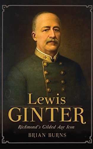 9781540224491: Lewis Ginter: Richmond's Gilded Age Icon