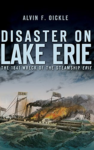 9781540225269: Disaster on Lake Erie: The 1841 Wreck of the Steamship Erie