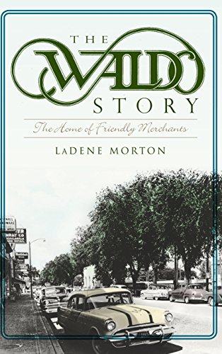 9781540231055: The Waldo Story: The Home of Friendly Merchants
