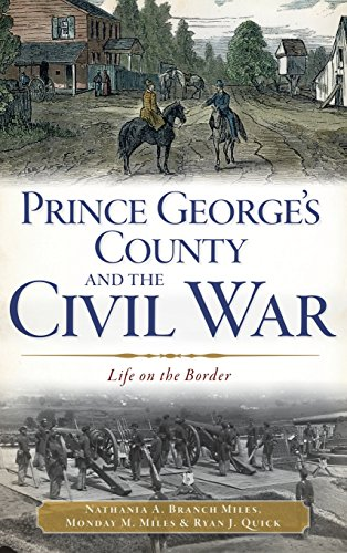 9781540232694: Prince George's County and the Civil War: Life on the Border