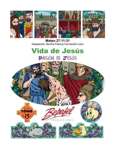 Vida de Jesus-Pasion de Jesus: Tomo 13: Fernandini Leon, Bertha