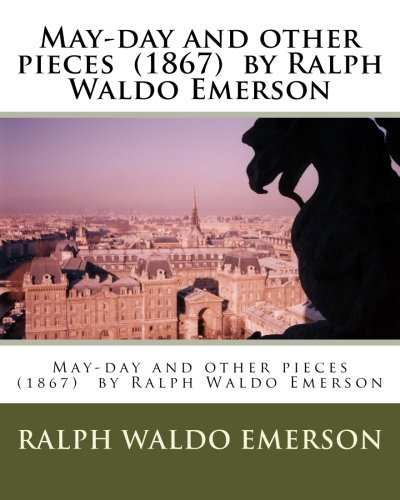 May-Day and Other Pieces (1867) by Ralph: Emerson, Ralph Waldo