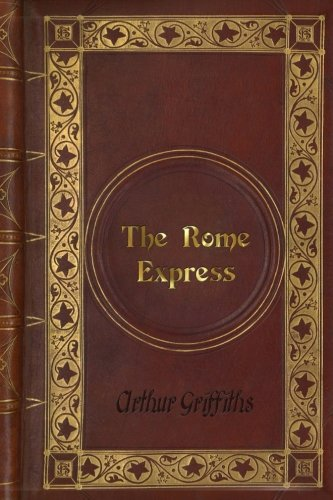 Arthur Griffiths - The Rome Express: Griffiths, Arthur