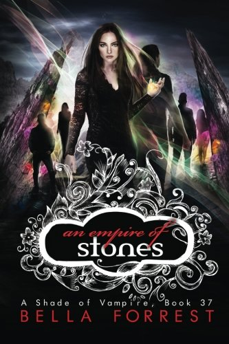 A Shade of Vampire 37: An Empire of Stones (Volume 37): Bella Forrest