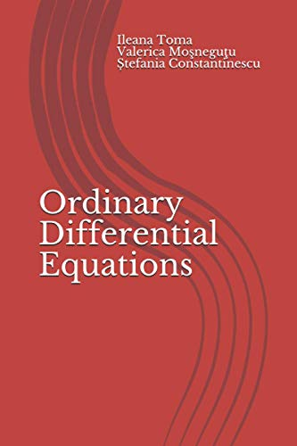 Ordinary Differential Equations: An introduction, with applications: Ileana Toma, Valerica