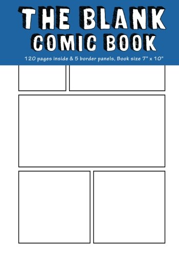 Blank Comic Book: 6 Plain Staggered Comics Panels,7 x10 , 120 Pages, Blank Comic Strips, Drawing Your Own Comics, Blank Graphic Novel 9781540318923 BLANK COMIC BOOK Make your own stories with this simple blank comic book that perfect for sketching out your comic book ideas and keepin