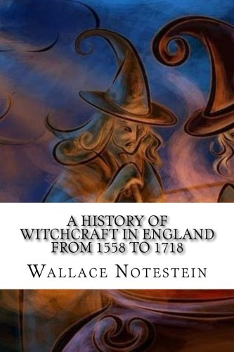 A History of Witchcraft in England from: Notestein, Wallace