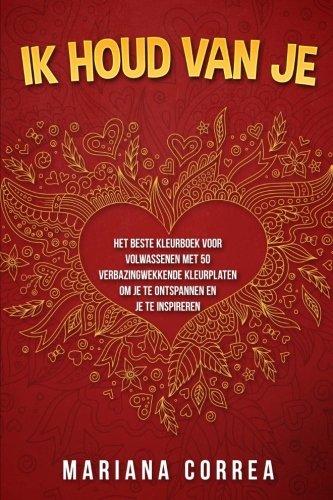 Ik Houd Van Je: Het Beste Kleurboek: Correa, Mariana