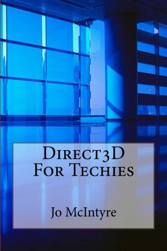 Direct3D for Techies: McIntyre, Jo