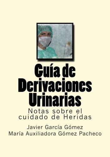 Guia de Derivaciones Urinarias: Notas Sobre El: Javier García Gomez,