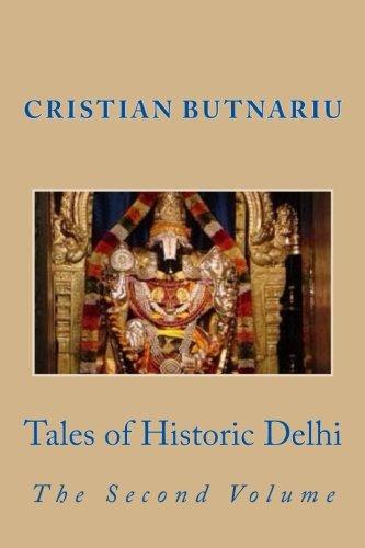 Tales of Historic Delhi: The Second Volume: Butnariu, Cristian