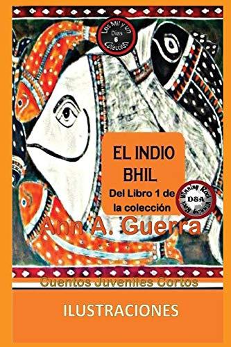 El Indio Bhil: Cuento No. 6: Cuento: Guerra, MS Ann