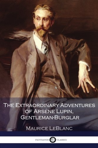 9781540411068: The Extraordinary Adventures of Arsene Lupin, Gentleman-Burglar