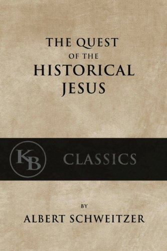 9781540412416: The Quest of the Historical Jesus