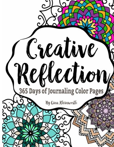 Creative Reflection: 365 Days of Journaling Color Pages: Gina Kleinworth