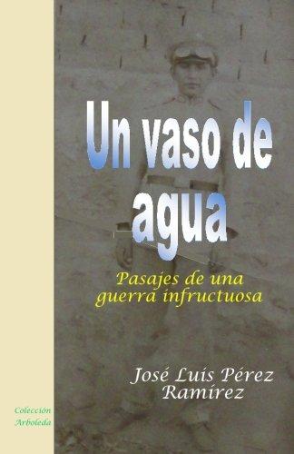 Un vaso de agua: Pasajes de una: Pérez Ramírez, José