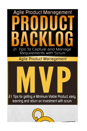 Agile Product Management: Product Backlog 21 Tips & Minimum Viable Product with Scrum (MVP) 21 ...