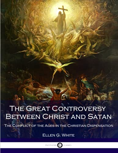 9781540432261: The Great Controversy Between Christ and Satan: The Conflict of the Ages in the Christian Dispensation