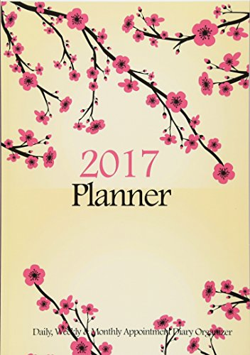 2017 Planner : Daily, Weekly & Monthly: Blank Books 'N'