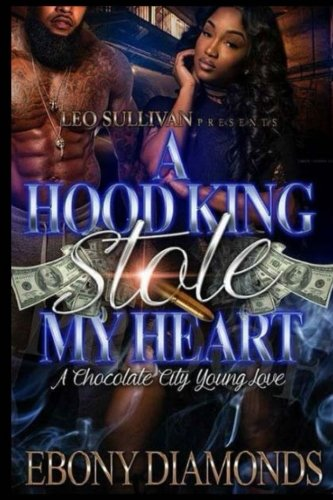 A hood King Stole My Heart: A chocolate city young love: Mrs Ebony Diamonds