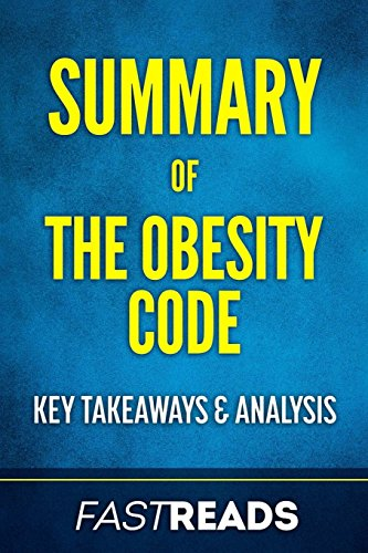 9781540450456: Summary of The Obesity Code: Includes Key Takeaways & Analysis