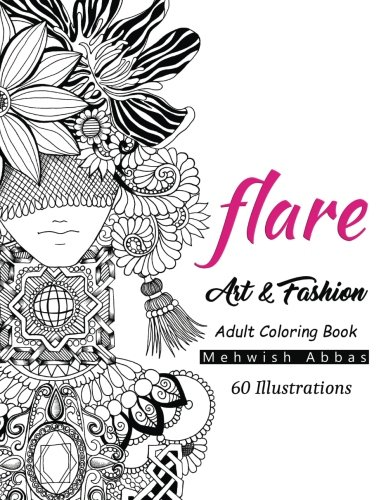 Flare: Art & Fashion Adult Coloring Book 9781540450845 Flare is an adult coloring book focusing on art and fashion. It has dresses, accessories, shoes, and mandalas. It has exclusive 60 hand